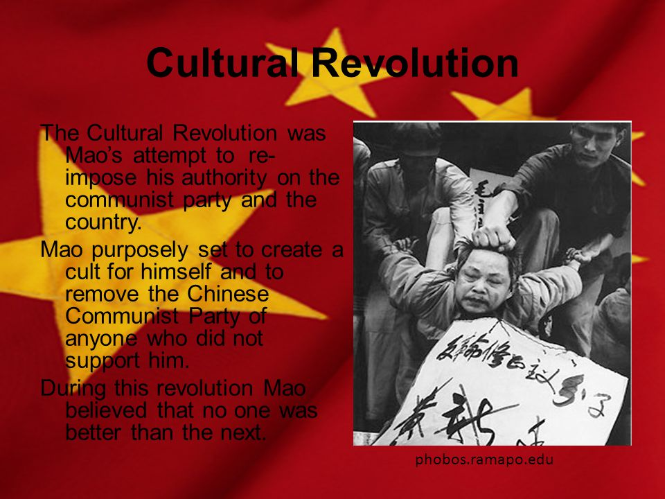 Cultural Revolution The Cultural Revolution was Mao's attempt to re- impose his authority on the communist party and the country.