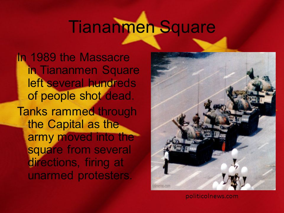 Tiananmen Square In 1989 the Massacre in Tiananmen Square left several hundreds of people shot dead.