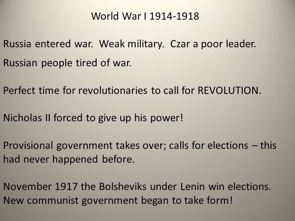 World War I 1914-1918 Russia entered war. Weak military.