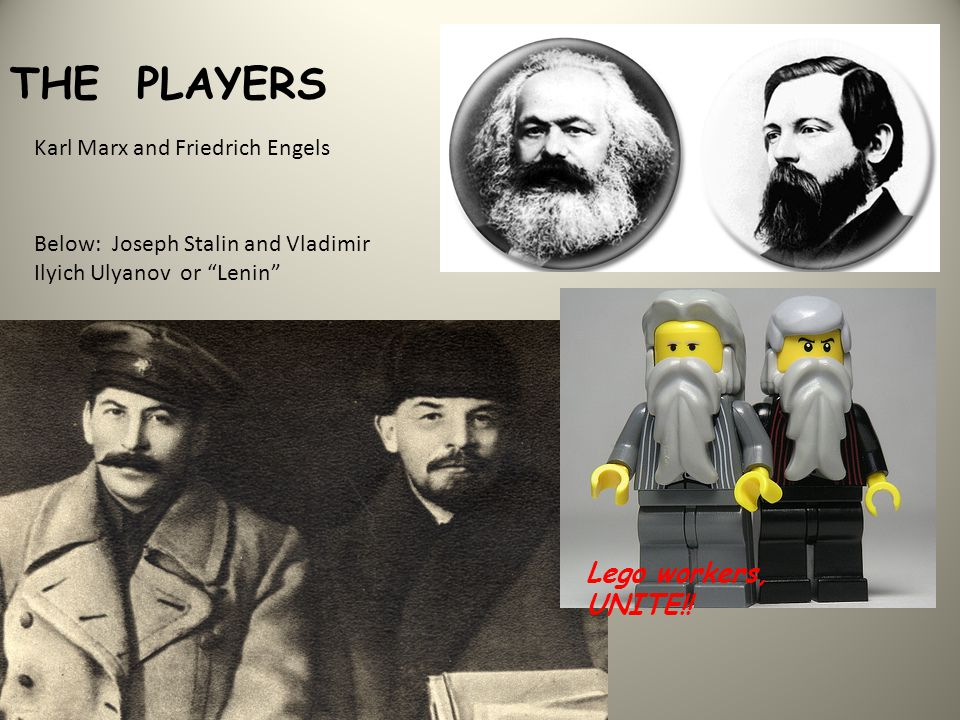 "THE PLAYERS Karl Marx and Friedrich Engels Below: Joseph Stalin and Vladimir Ilyich Ulyanov or ""Lenin"" Lego workers, UNITE!!"