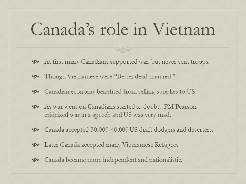 Canada pulling out of cold war  In 1970s Canada removed missiles and nuclear warheads (under PM Trudeau)  Cut defense budget in half and reduced Canada's NATO forces.