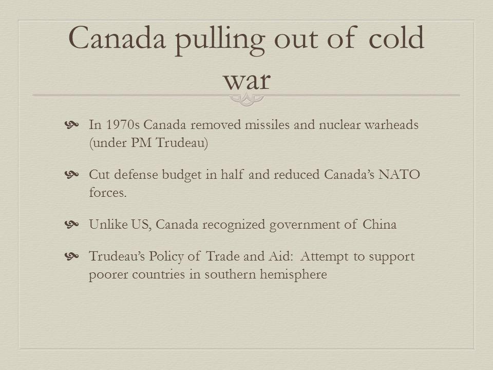 Canada's Approach  Trudeau (1968-1984): Liberal leader.
