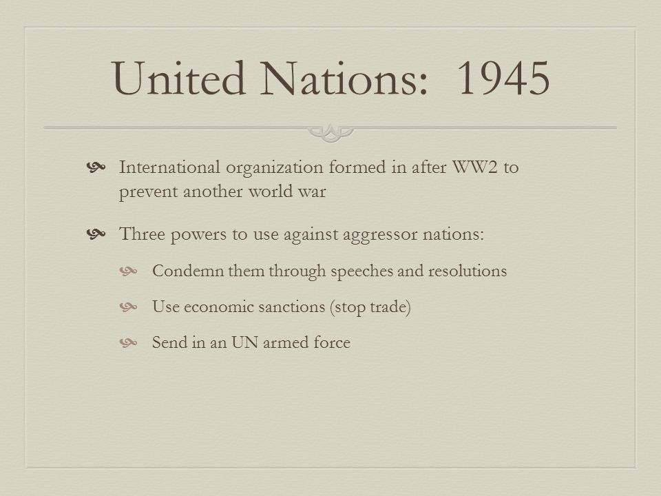Challenges of the UN  Five permanent members (Britain, France, US, Russia and China) can veto decisions of the group: This was used 78 times during cold war  Limited powers to stop wars