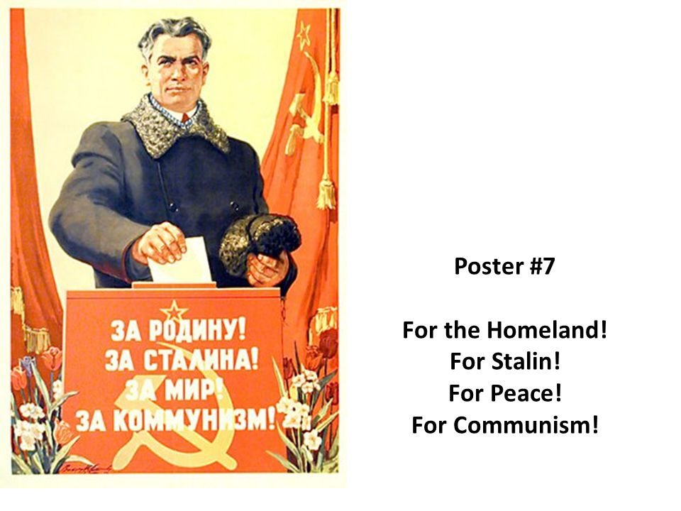Poster #7 For the Homeland! For Stalin! For Peace! For Communism!