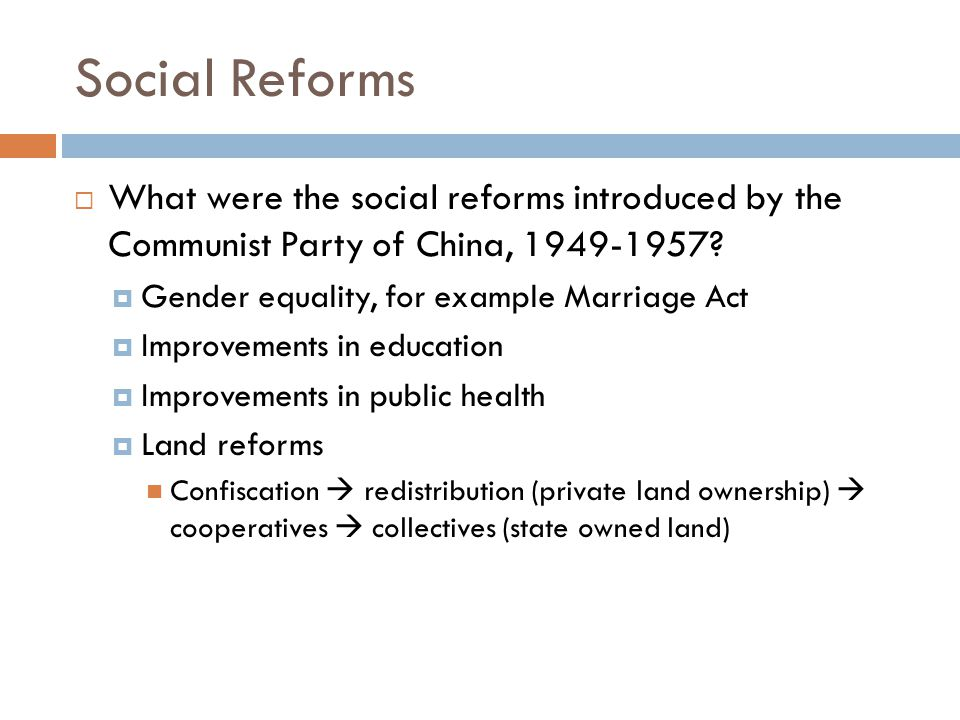 Social Reforms  What were the social reforms introduced by the Communist Party of China, 1949-1957.