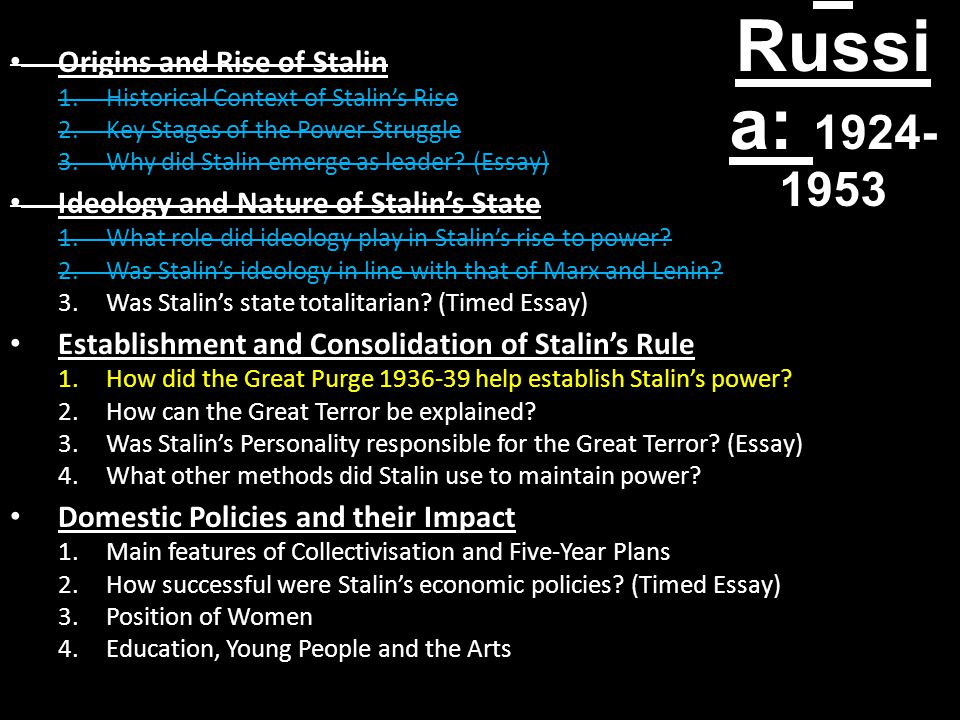 Stalin' s Russi a: 1924- 1953 Origins and Rise of Stalin 1.Historical Context of Stalin's Rise 2.Key Stages of the Power Struggle 3.Why did Stalin emerge as leader.