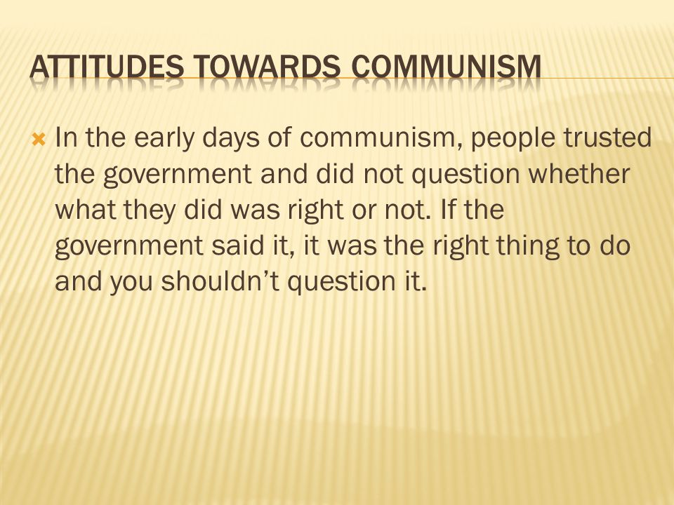  Attitudes towards the communist government only began to change with the younger generations of Bulgarians.