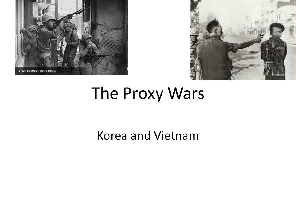 The Proxy Wars Korea and Vietnam