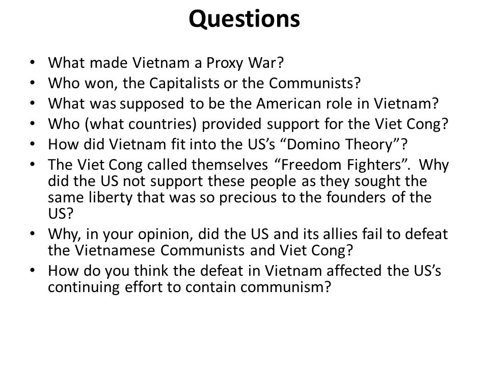 Questions What made Vietnam a Proxy War. Who won, the Capitalists or the Communists.