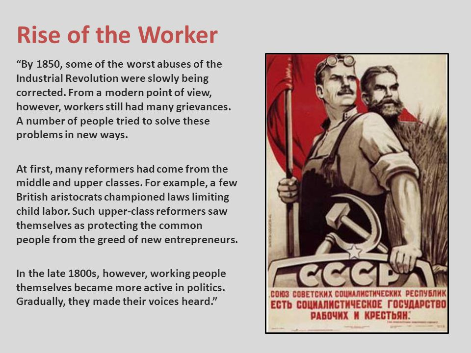 """By 1850, some of the worst abuses of the Industrial Revolution were slowly being corrected. From a modern point of view, however, workers still had m"