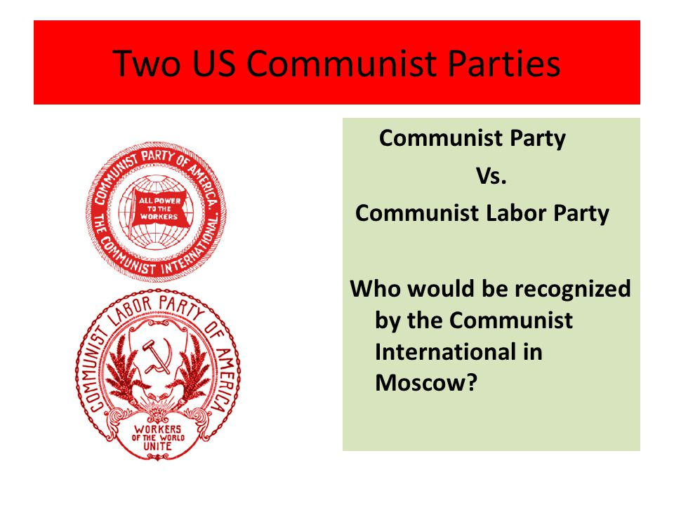 Two US Communist Parties Communist Party Vs.