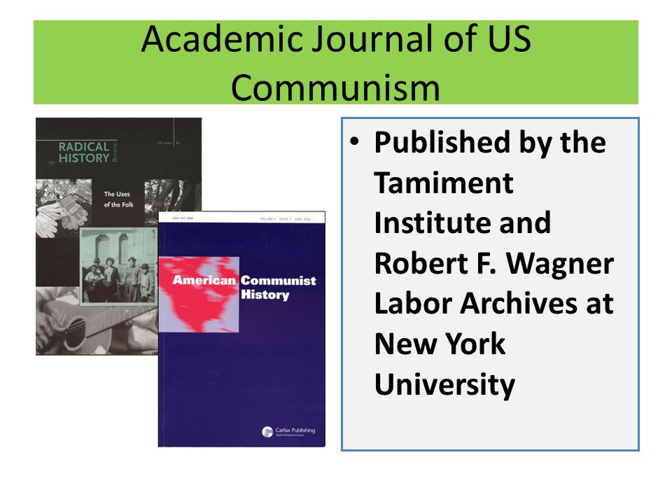 Academic Journal of US Communism Published by the Tamiment Institute and Robert F.