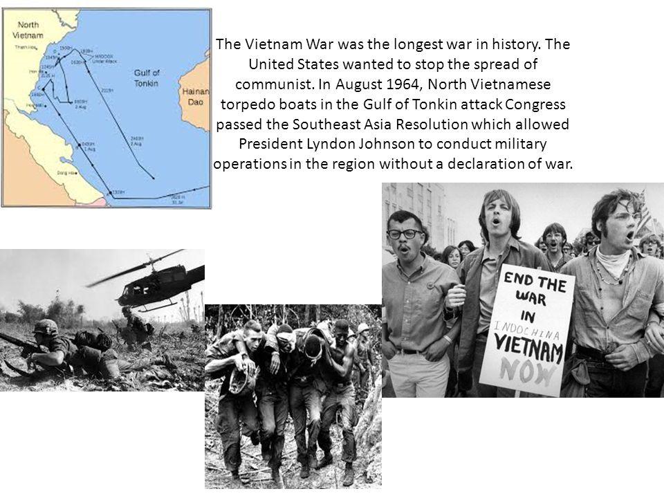 The Vietnam War was the longest war in history.