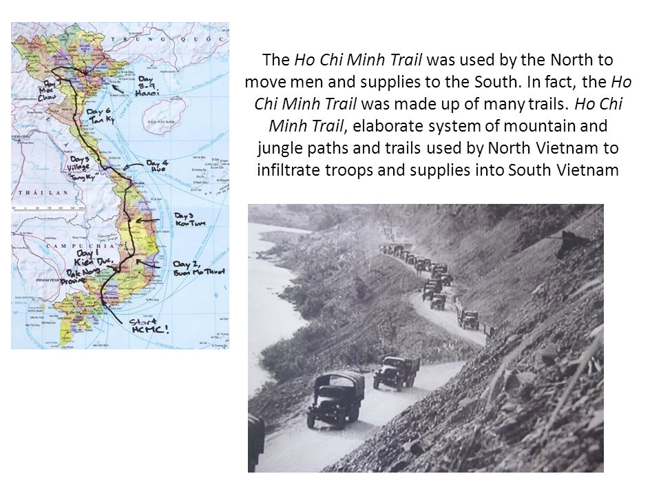 The Ho Chi Minh Trail was used by the North to move men and supplies to the South.
