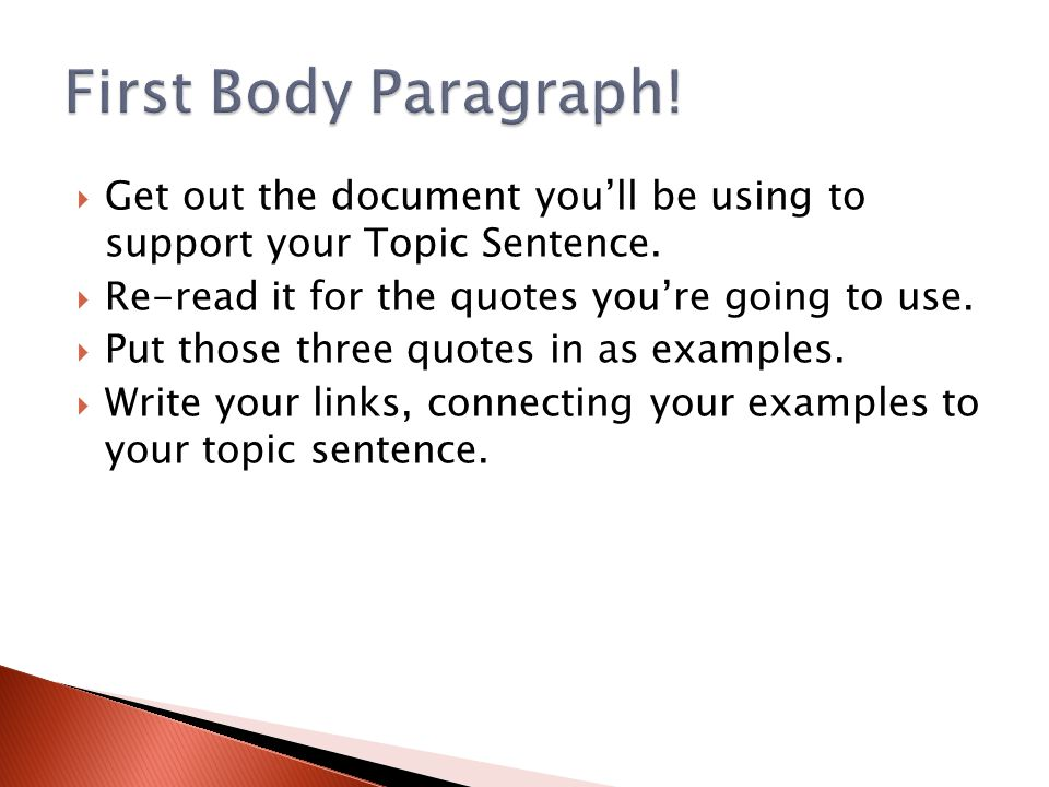  Get out the document you'll be using to support your Topic Sentence.