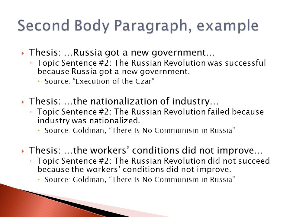  Thesis: …Russia got a new government… ◦ Topic Sentence #2: The Russian Revolution was successful because Russia got a new government.