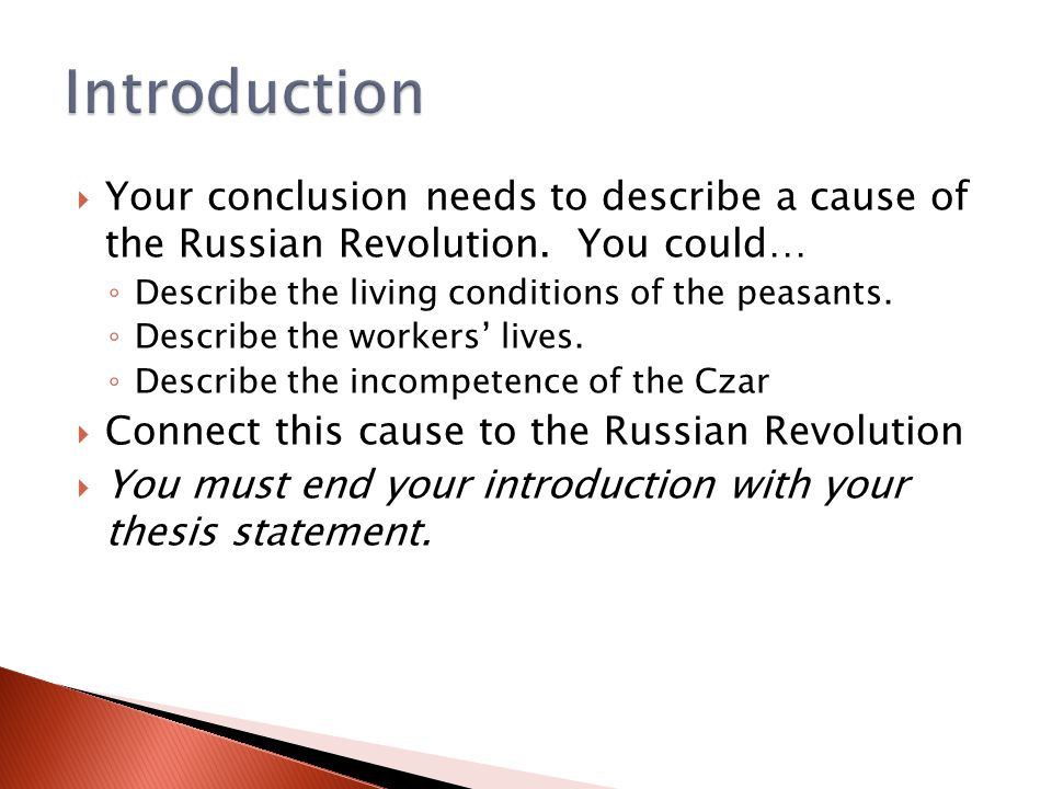 Your conclusion needs to describe a cause of the Russian Revolution.