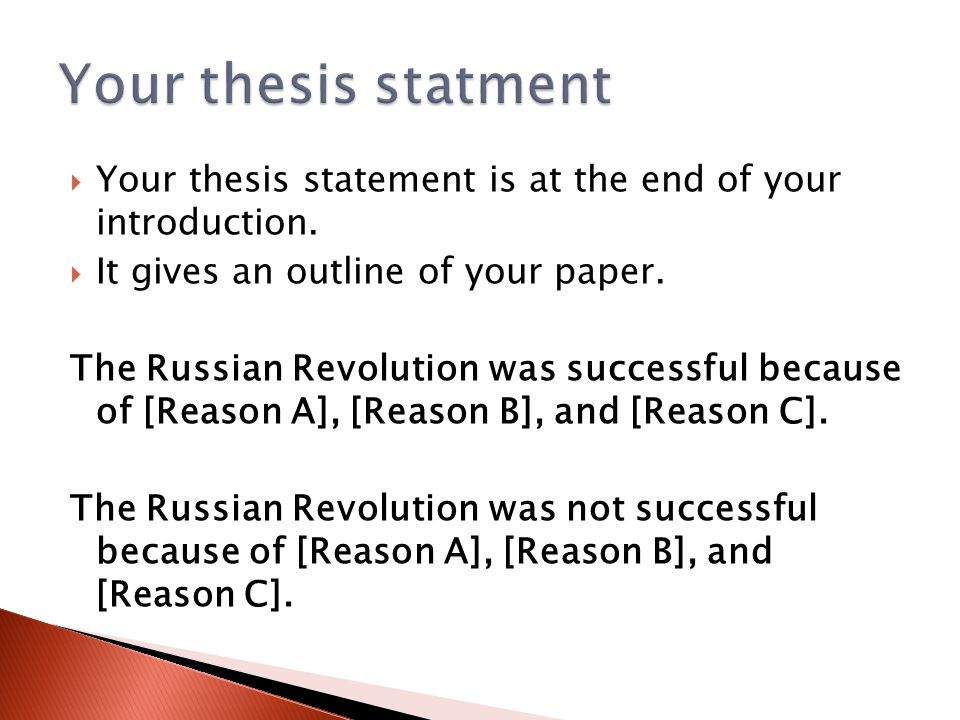  Your thesis statement is at the end of your introduction.