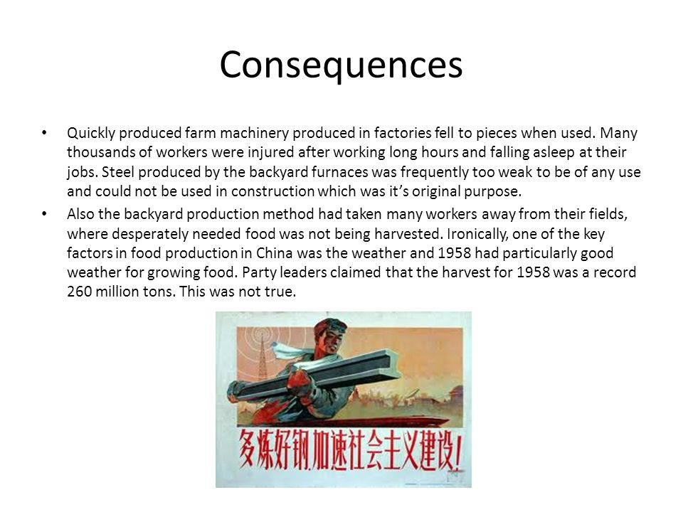 Consequences Quickly produced farm machinery produced in factories fell to pieces when used.
