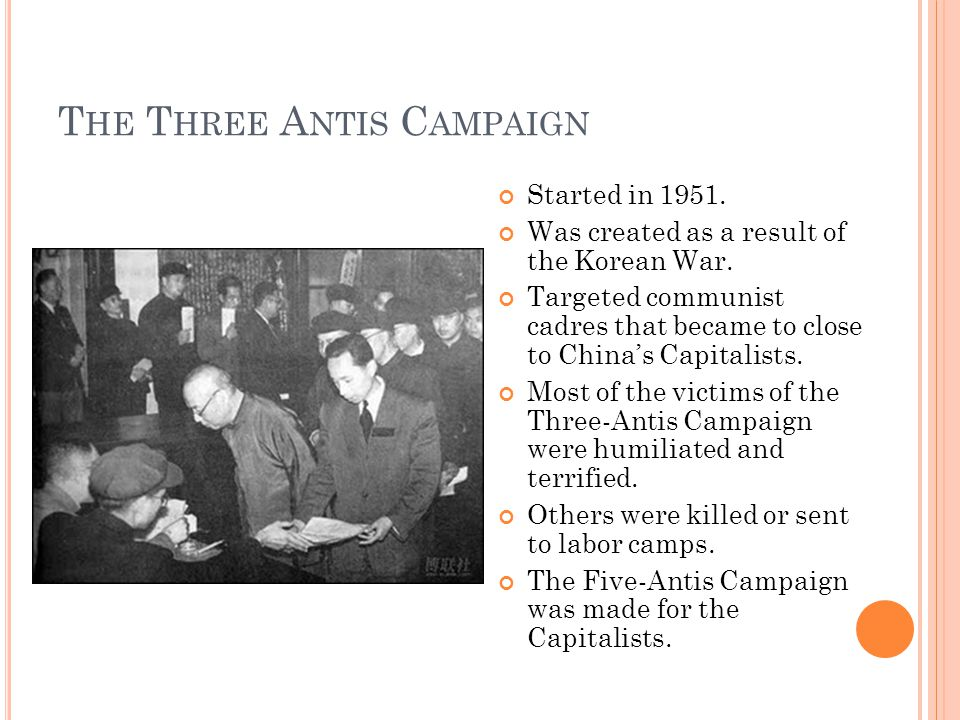 T HE T HREE A NTIS C AMPAIGN Started in 1951. Was created as a result of the Korean War.