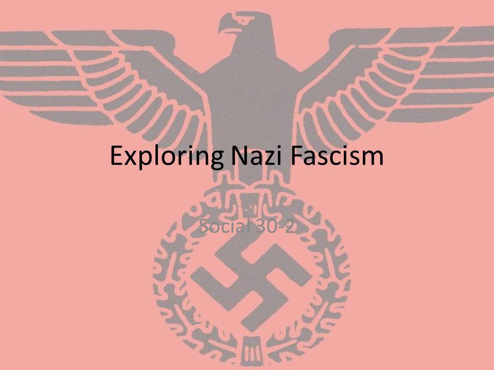 Exploring Nazi Fascism Social 30-2