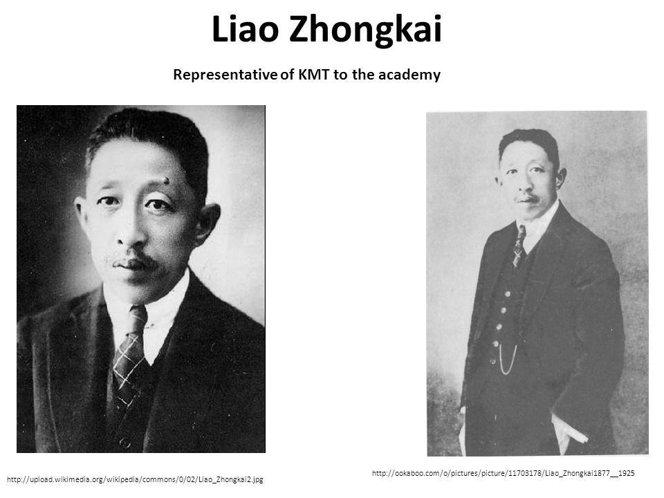 Liao Zhongkai http://upload.wikimedia.org/wikipedia/commons/0/02/Liao_Zhongkai2.jpg Representative of KMT to the academy http://ookaboo.com/o/pictures/picture/11703178/Liao_Zhongkai1877__1925