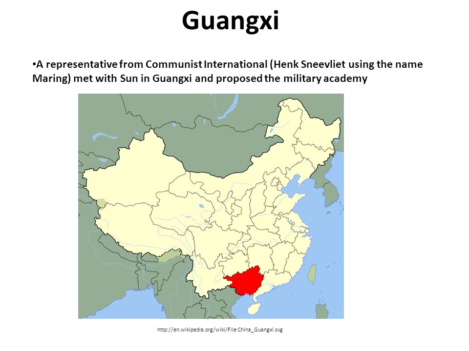 A representative from Communist International (Henk Sneevliet using the name Maring) met with Sun in Guangxi and proposed the military academy http://en.wikipedia.org/wiki/File:China_Guangxi.svg Guangxi