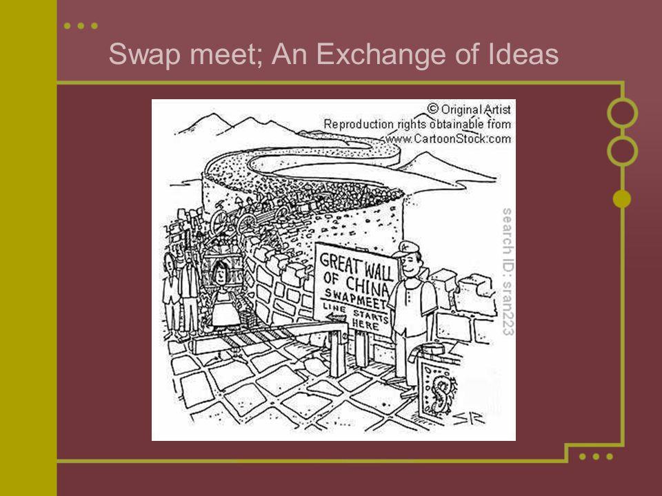 Swap meet; An Exchange of Ideas