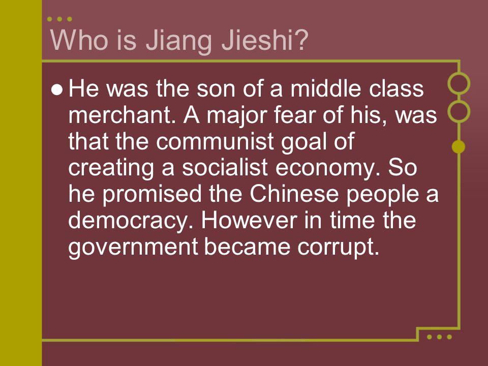 Who is Jiang Jieshi. He was the son of a middle class merchant.