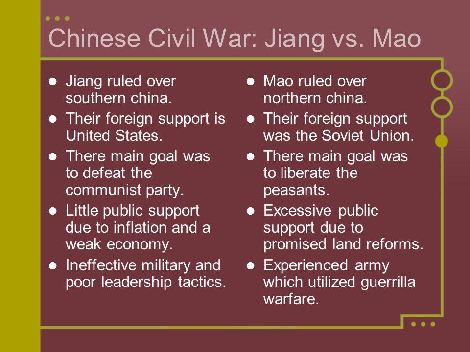 Chinese Civil War: Jiang vs. Mao Jiang ruled over southern china.