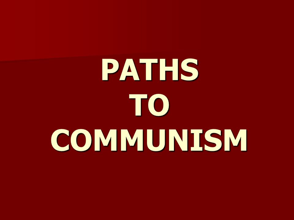 PATHS TO COMMUNISM