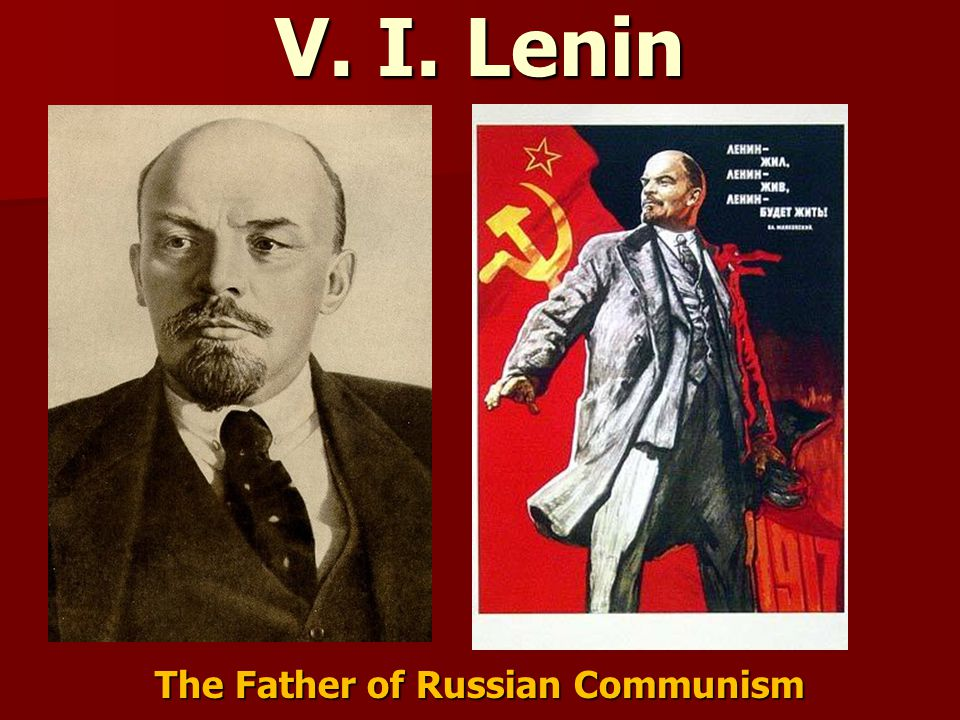 V. I. Lenin The Father of Russian Communism