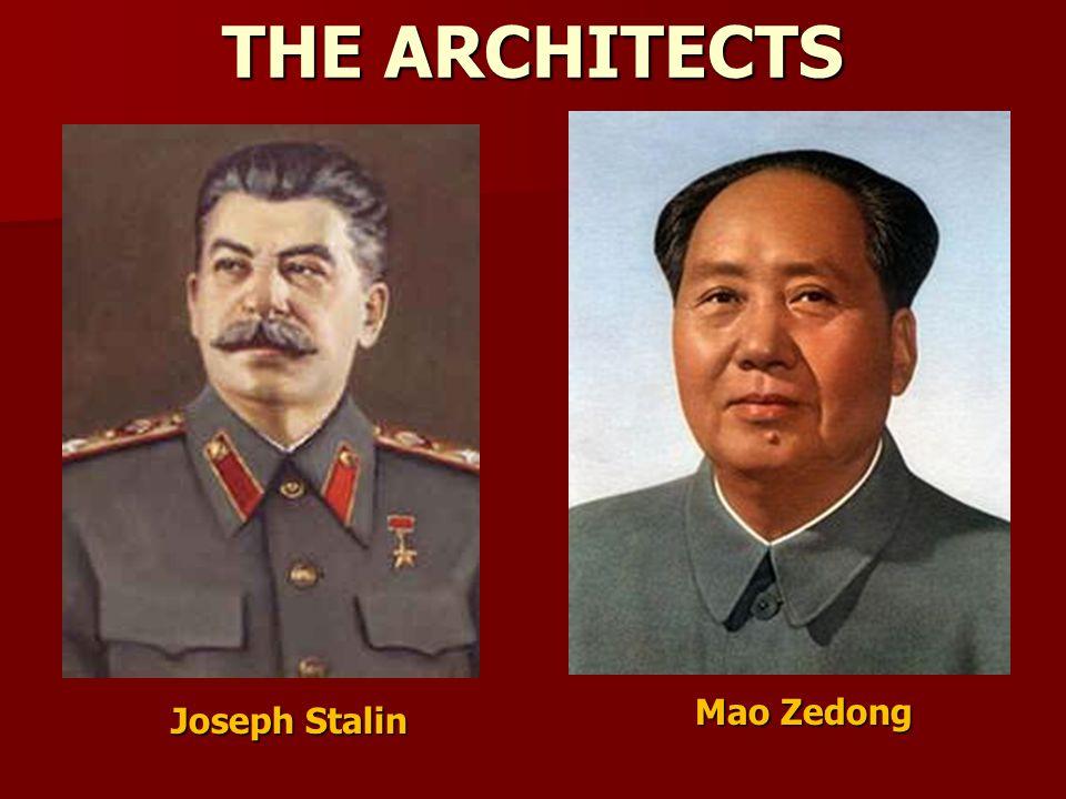 THE ARCHITECTS Mao Zedong Joseph Stalin