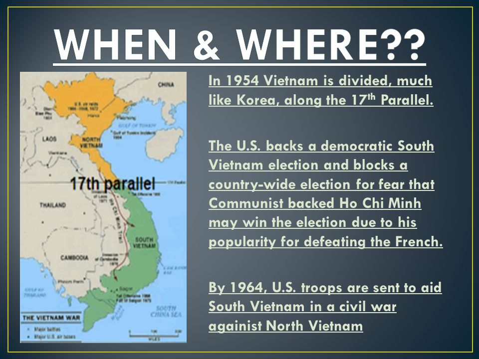 In 1954 Vietnam is divided, much like Korea, along the 17 th Parallel.