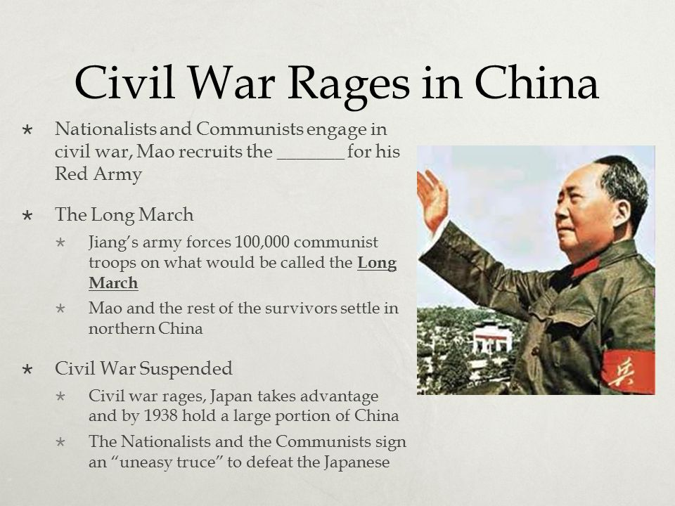 Civil War Rages in China  Nationalists and Communists engage in civil war, Mao recruits the _______ for his Red Army  The Long March  Jiang's army
