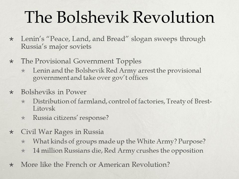 "The Bolshevik Revolution  Lenin's ""Peace, Land, and Bread"" slogan sweeps through Russia's major soviets  The Provisional Government Topples  Lenin"