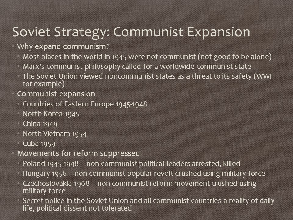 Soviet Strategy: Communist Expansion Why expand communism.