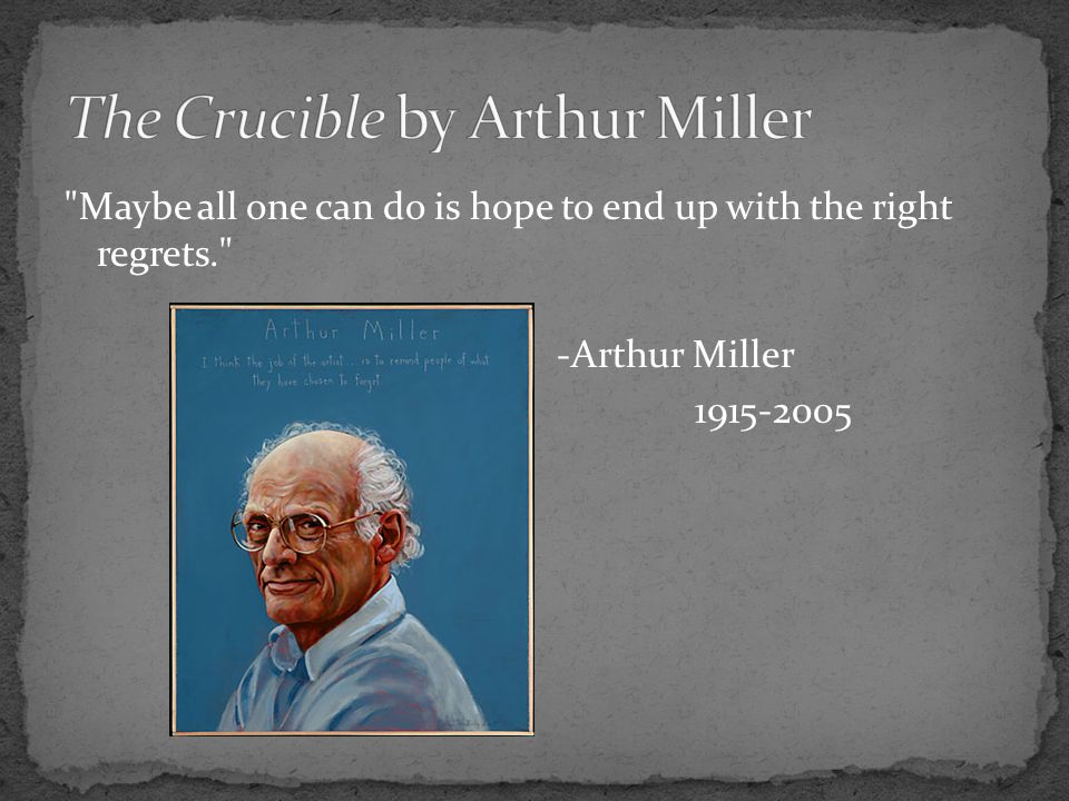 Innocent people's careers ruined- three hundred and twenty artists were blacklisted (Among them were Arthur Miller and Charlie Chaplin.) Arthur Miller & The Crucible: Miller wrote The Crucible as an allegory for the unjust accusations of Joseph McCarthy.