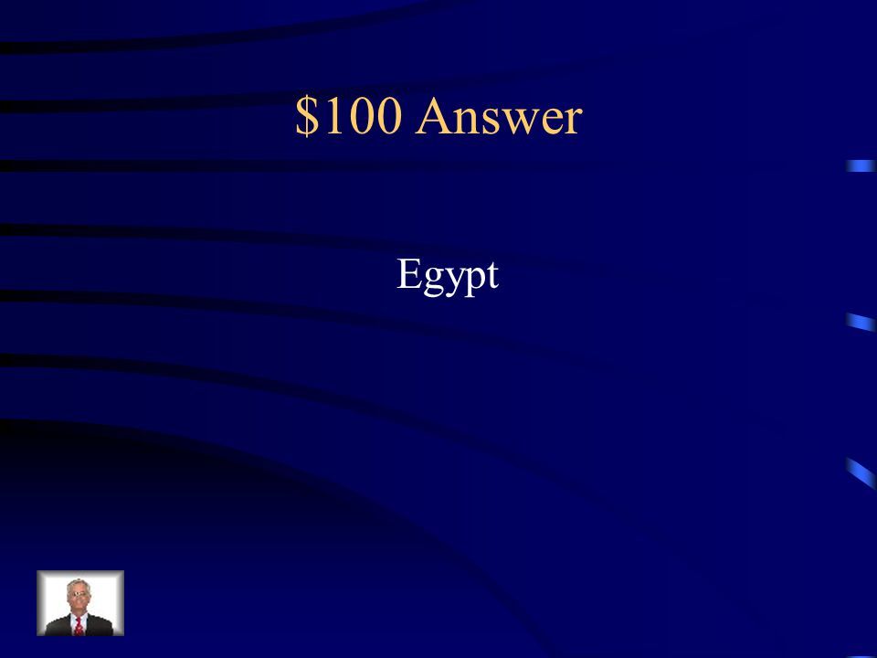 $100 Question from Africa Location of the Suez Canal and the Nile River delta.