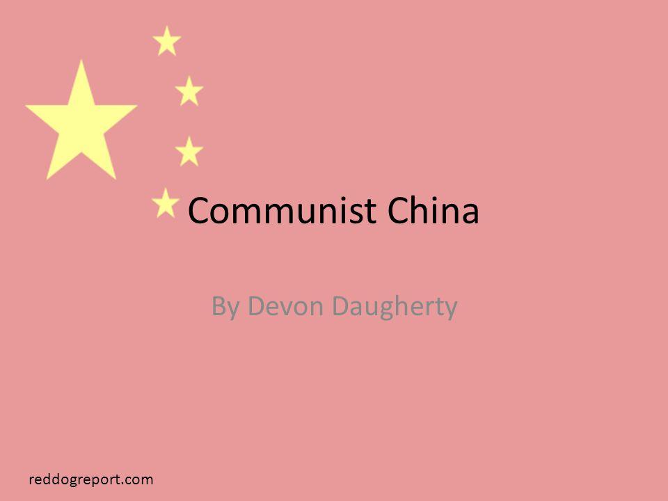 Communist China By Devon Daugherty reddogreport.com