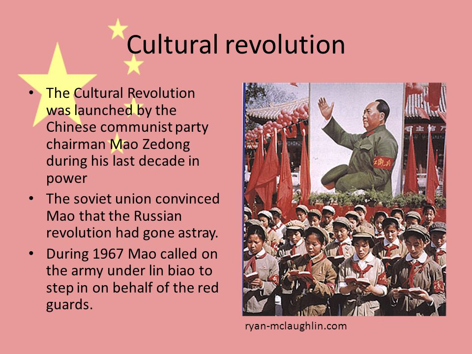 Cultural revolution The Cultural Revolution was launched by the Chinese communist party chairman Mao Zedong during his last decade in power The soviet union convinced Mao that the Russian revolution had gone astray.