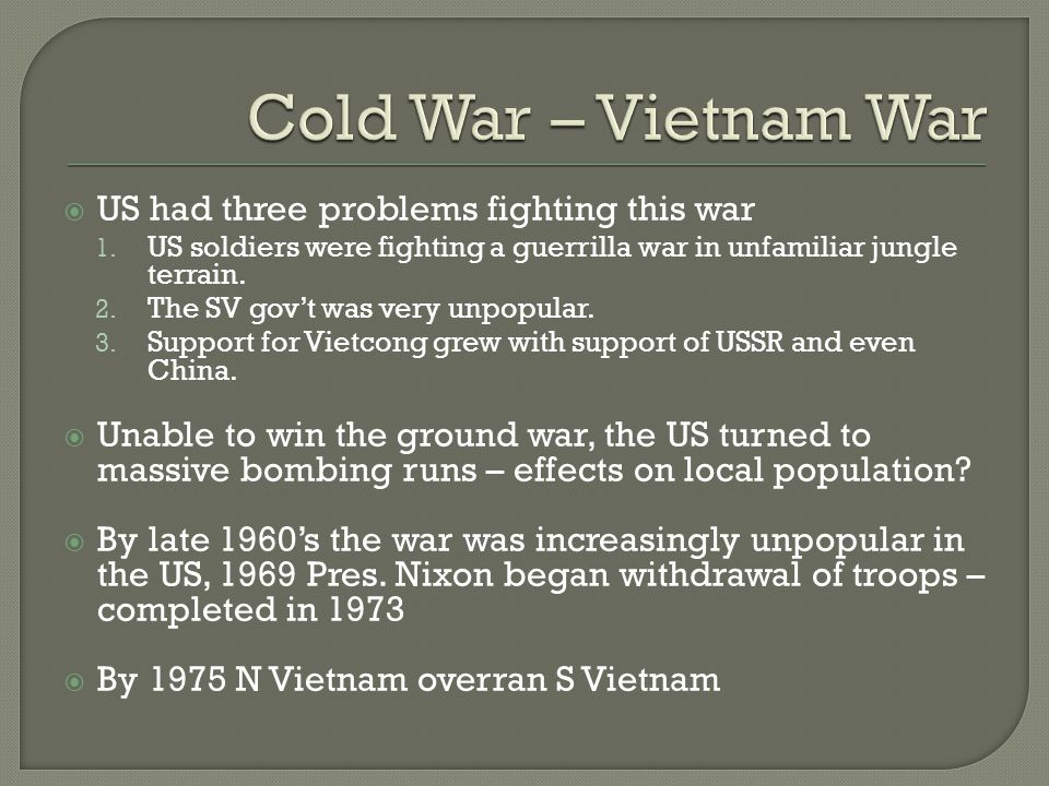  US had three problems fighting this war 1.