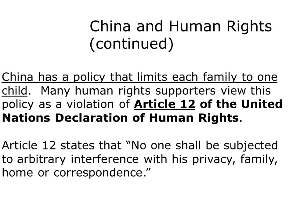 China and Human Rights (continued) China has a policy that limits each family to one child.