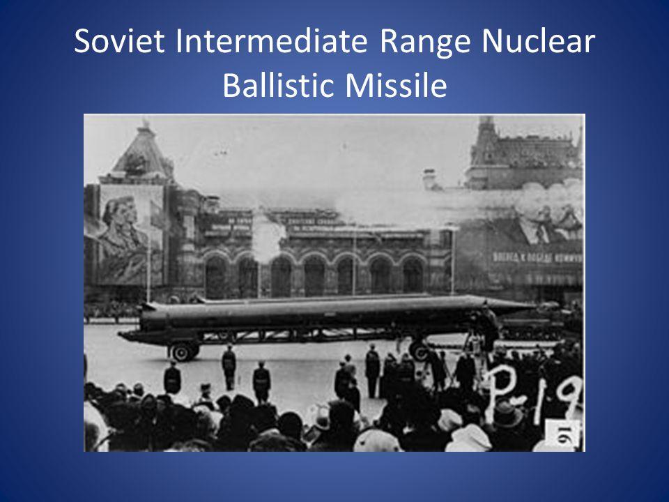 Soviet Intermediate Range Nuclear Ballistic Missile