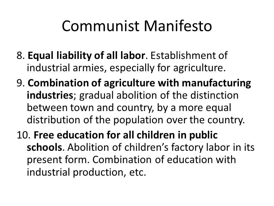 Communist Manifesto 8. Equal liability of all labor.
