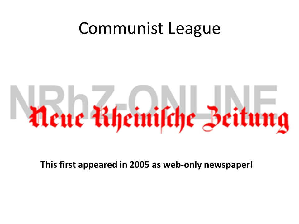 Communist League This first appeared in 2005 as web-only newspaper!