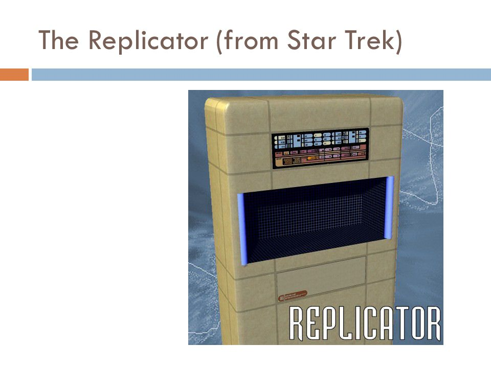 The Replicator (from Star Trek)