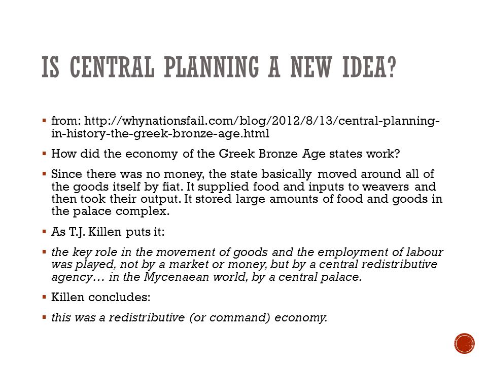 IS CENTRAL PLANNING A NEW IDEA?  from: http://whynationsfail.com/blog/2012/8/13/central-planning- in-history-the-greek-bronze-age.html  How did the