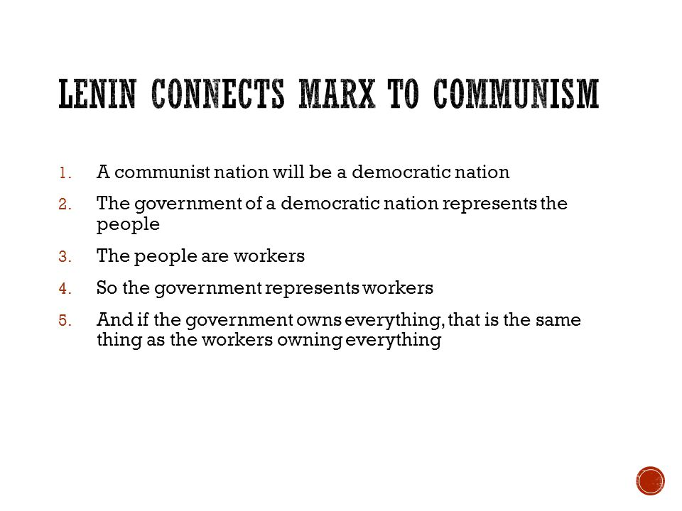 1. A communist nation will be a democratic nation 2.