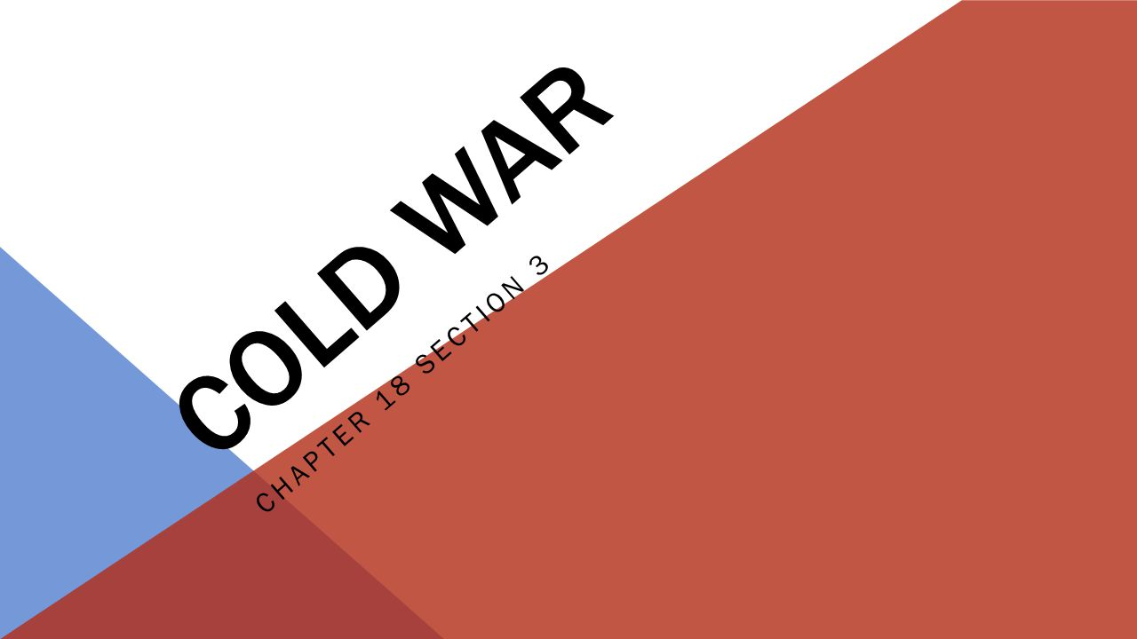COLD WAR CHAPTER 18 SECTION 3